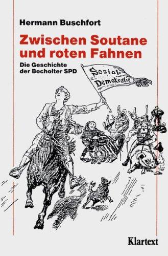 Zwischen Soutane und roten Fahnen. Die Geschichte der Bocholter SPD 1890-1980