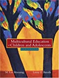 Multicultural Education of Children and Adolescents, MyLabSchool Edition (4th Edition)