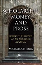 Scholarship, Money, and Prose: Behind the Scenes at an Academic Journal (English Edition)