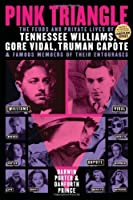 Pink Triangle: The Feuds and Private Lives of Tennessee Williams, Gore Vidal, Truman Capote, and Famous Members of Their Entourages by Darwin Porter Danforth Prince(2014-02-07)