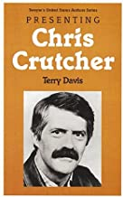 Presenting Chris Crutcher (Twayne's United States Authors Series)