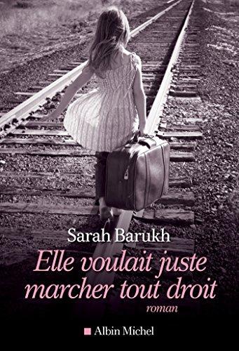 Elle voulait juste marcher tout droit (French Edition)