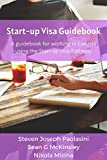 Start-up Visa Guidebook: A guidebook for working in Canada using the Start-up Visa Pathway (English Edition)