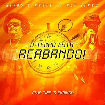 O Tempo Tá Acabando (feat. Rei Servo)