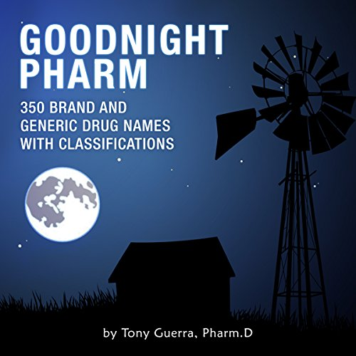 Goodnight Pharm     350 Brand and Generic Drug Names with Classifications              By:                                                                                                                                 Tony Guerra                               Narrated by:                                                                                                                                 James Gillies                      Length: 3 hrs and 25 mins     47 ratings     Overall 4.8