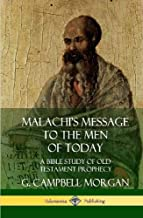 Malachi's Message to the Men of Today: A Bible Study of Old Testament Prophecy (Hardcover)