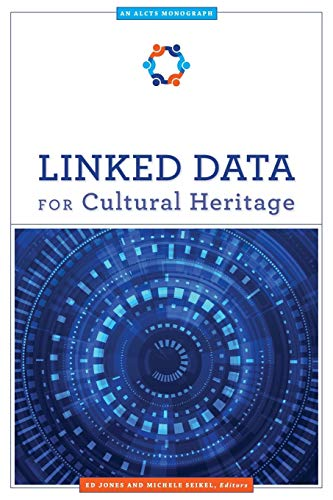 Compare Textbook Prices for Linked Data for Cultural Heritage Alcts Monograph 1 Edition ISBN 9780838914397 by Jones, Ed,Seikel, Michele