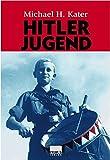 Hitler-Jugend - Michael H. Kater