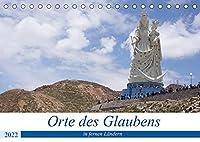 Orte des Glaubens in fernen Laendern (Tischkalender 2022 DIN A5 quer): 12 Orte des Glaubens aus Laender wie China, Indien, Thailand, Kuba, Bolivien, Kolumbien. (Monatskalender, 14 Seiten )
