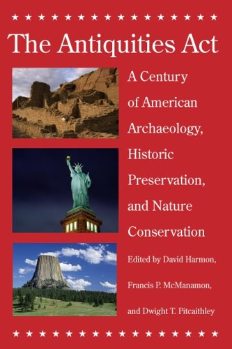 Compare Textbook Prices for The Antiquities Act: A Century of American Archaeology, Historic Preservation, and Nature Conservation Illustrated Edition ISBN 9780816525614 by Harmon, David,McManamon, Francis P.,Pitcaithley, Dwight T.