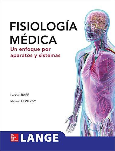 FISIOLOGIA MEDICA. UN ENFOQUE POR APARATOS Y SISTEMAS