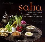 Saha - Le voyage d'un chef à travers 150 recettes du Liban et de la Syrie