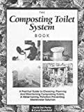 Composting Toilet System Book: A Practical Guide to Choosing, Planning and Maintaining Composting Toilet Systems (Chelsea Green)