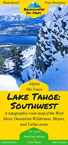Backcountry Ski Tours - Lake Tahoe: Southwest | A Map/Guidebook to Backcountry Skiing and Ski Touring Around Lake Tahoe, California