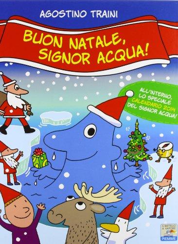 Buon Natale, signor Acqua! Ediz. illustrata