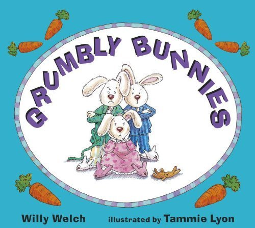 Grumbly Bunnies by Willy Welch (2009-02-01)