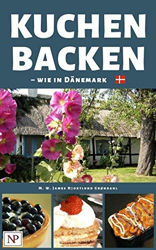 Kuchen backen: wie in Dänemark