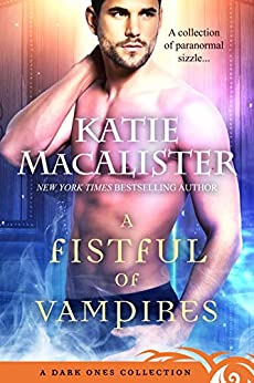 A Fistful of Vampires: A Dark Ones Collection by [Katie MacAlister]