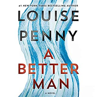 A Better Man: A Chief Inspector Gamache Novel     Chief Inspector Gamache/Three Pines Series, Book 15              By:                                                                                                                                 Louise Penny                           Length: Not Yet Known     Not rated yet     Overall 0.0