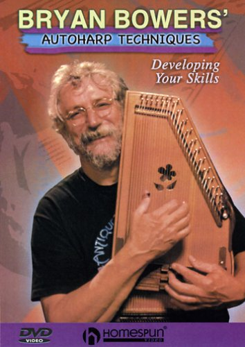 Bryan Bowers\' Autoharp Techniques: Developing Your Skills