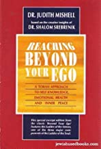 Reaching Beyond Your Ego: A Torah Approach to Self Knowledge,emotional Health & Inner Peace