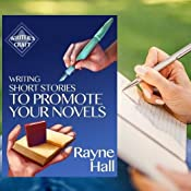 Writing Short Stories To Promote Your Novels By Rayne Hall