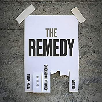 The Remedy (feat. Jonathan McReynolds & Jack Red)