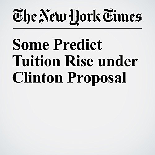 Some Predict Tuition Rise under Clinton Proposal cover art