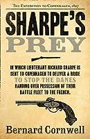 Sharpe's Prey (The Sharpe Series) by Bernard Cornwell(2011-09-01)