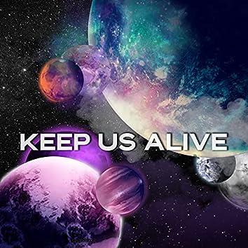 Keep Us Alive