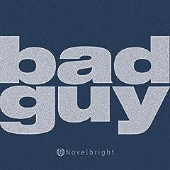 Novelbright「bad guy」のCDジャケット