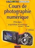 Cours de photographie numérique - Principes, acquisition et stockage