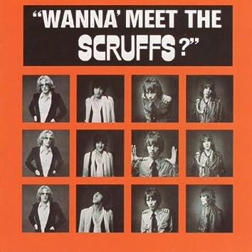Wanna' Meet The Scruffs?