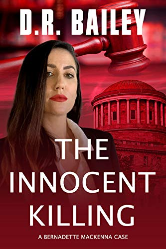 Book: The Innocent Killing (Bernadette Mackenna Cases Book 1) by D. R. Bailey