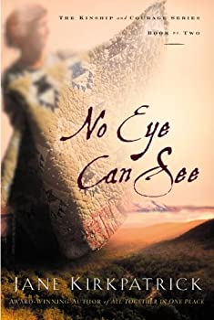 No Eye Can See  Kinship and Courage Book 2