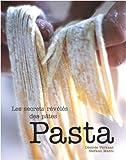 Pasta - Les secrets révélés des pâtes