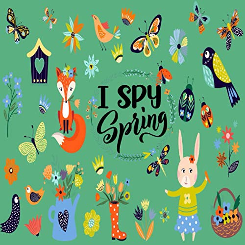 I Spy Spring: A Fun Guessing Picture Game for Kids Aged 2-5  An Alphabet Interactive Activity Book for Toddlers, Kindergarten & Preschoolers to Learn Seasons  BLACK & WHITE EDITION