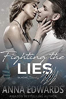 Fighting the Lies (Glacial Blood Book 2) by [Anna Edwards, Charity Hendry]