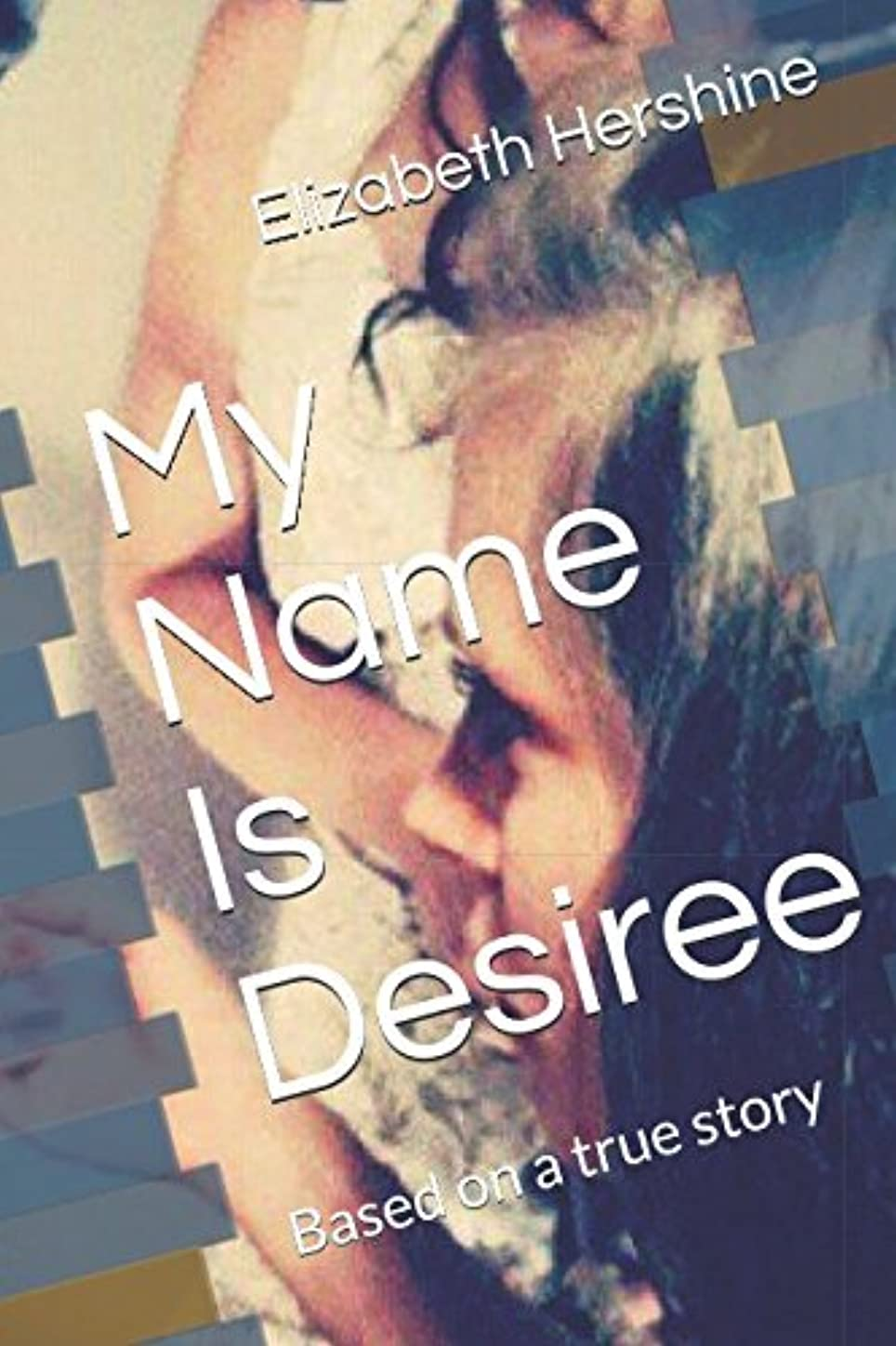 成長プリーツ妖精My Name Is Desiree: Based on a true story