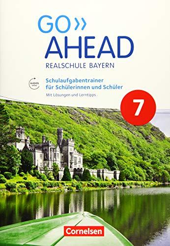 Go Ahead - Realschule Bayern 2017: 7. Jahrgangsstufe - Schulaufgabentrainer: Mit Audios online und Lösungen