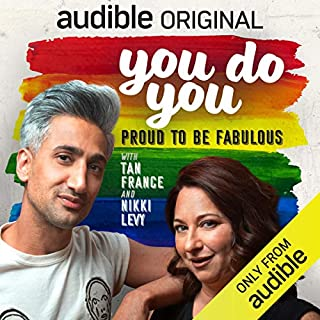 You Do You     Proud to Be Fabulous              By:                                                                                                                                 Tan France,                                                                                        Nikki Levy,                                                                                        Janine Brito,                   and others                          Narrated by:                                                                                                                                 Tan France,                                                                                        Nikki Levy,                                                                                        full cast                      Length: 1 hr and 47 mins     1,155 ratings     Overall 4.5