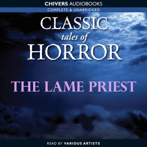 Classic Tales of Horror: The Lame Priest  Audiolibri