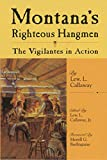 Montana€™s Righteous Hangmen: The Vigilantes in Action