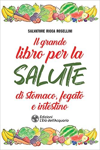 Il grande libro per la salute di stomaco, fegato e intestino (Italian Edition)