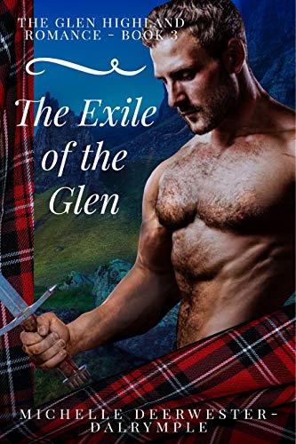 Book: The Exile of the Glen - The Glen Highland Romance by Michelle Deerwester-Dalrymple