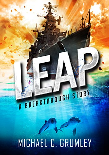 Leap (Breakthrough Book 2) by [Michael C. Grumley]