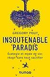 Insoutenable paradis - Ecologie et mode de vie - Réagir sans tout sacrifier: Ecologie et mode de vie: réagir sans tout sacrifier