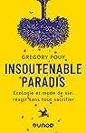Insoutenable paradis - Ecologie et mode de vie : Réagir sans tout sacrifier par Pouy