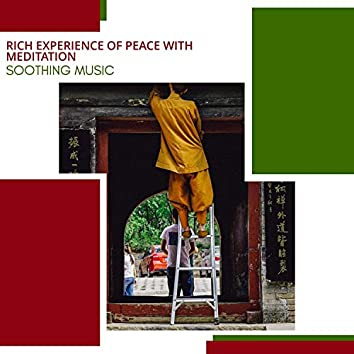 Rich Experience Of Peace With Meditation - Soothing Music