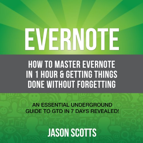 Evernote: How to Master Evernote in 1 Hour & Getting Things Done Without Forgetting audiobook cover art